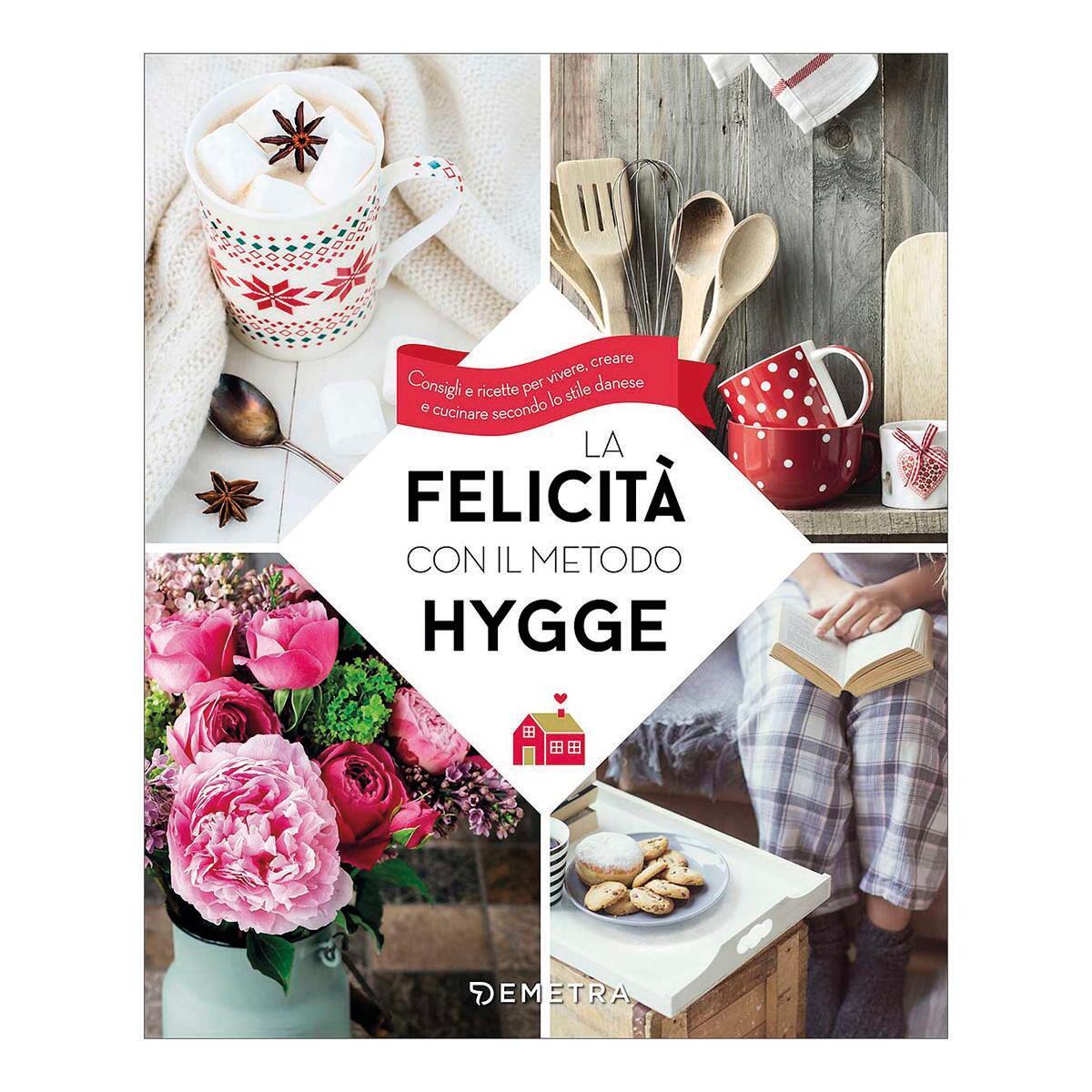 Libro La felicità con il metodo Hygge Demetra