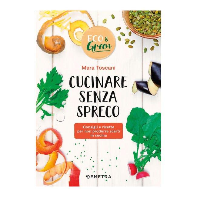 Libro di ricette Cucinare senza spreco Demetra - 1